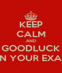 KEEP CALM AND GOODLUCK ON YOUR EXAM - Personalised Poster A4 size