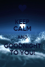 KEEP CALM AND GOODNIGHT TO YOU! - Personalised Poster A4 size