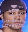 KEEP CALM AND GOODNITE LOVE YOU - Personalised Poster A4 size