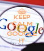 KEEP CALM AND GOOGLE IT - Personalised Poster A4 size