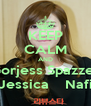 KEEP CALM AND Gorjess Spazzer Jessica    Nafi - Personalised Poster A4 size