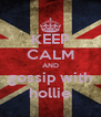 KEEP CALM AND gossip with hollie - Personalised Poster A4 size
