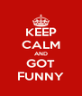 KEEP CALM AND GOT FUNNY - Personalised Poster A4 size