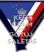 KEEP CALM AND GOTUJ  SALETRE - Personalised Poster A4 size