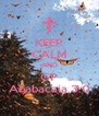 KEEP CALM AND GP Ababacaia 3.0 - Personalised Poster A4 size