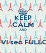 KEEP CALM AND  gr VI sec FULLON - Personalised Poster A4 size
