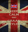 KEEP CALM AND GRAAN FUNKYLEMON - Personalised Poster A4 size