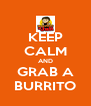 KEEP CALM AND GRAB A BURRITO - Personalised Poster A4 size