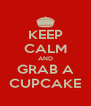 KEEP CALM AND GRAB A CUPCAKE - Personalised Poster A4 size