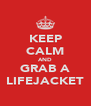 KEEP CALM AND GRAB A LIFEJACKET - Personalised Poster A4 size