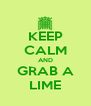 KEEP CALM AND GRAB A LIME - Personalised Poster A4 size