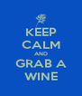 KEEP CALM AND GRAB A WINE - Personalised Poster A4 size