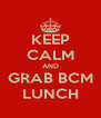 KEEP CALM AND GRAB BCM LUNCH - Personalised Poster A4 size