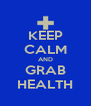 KEEP CALM AND GRAB HEALTH - Personalised Poster A4 size