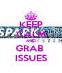 KEEP CALM AND GRAB  ISSUES - Personalised Poster A4 size