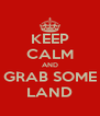KEEP CALM AND GRAB SOME LAND - Personalised Poster A4 size