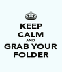 KEEP CALM AND GRAB YOUR FOLDER - Personalised Poster A4 size