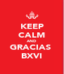 KEEP CALM AND GRACIAS  BXVI - Personalised Poster A4 size