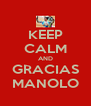 KEEP CALM AND GRACIAS MANOLO - Personalised Poster A4 size