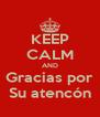 KEEP CALM AND Gracias por Su atencón - Personalised Poster A4 size