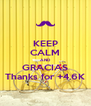 KEEP CALM AND GRACIAS Thanks for +4.6K - Personalised Poster A4 size