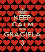KEEP CALM AND GRACIELA ;) - Personalised Poster A4 size