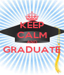 KEEP CALM AND GRADUATE  - Personalised Poster A4 size