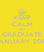 KEEP CALM AND GRADUATE JANUARY 2013 - Personalised Poster A4 size