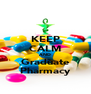 KEEP CALM AND Graduate Pharmacy - Personalised Poster A4 size