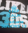 KEEP CALM AND Graduate SENIORS' 13 - Personalised Poster A4 size