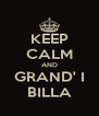 KEEP CALM AND GRAND' I BILLA - Personalised Poster A4 size