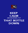 KEEP CALM AND GRANTAIRE, PUT THAT BOTTLE DOWN - Personalised Poster A4 size