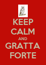 KEEP CALM AND GRATTA FORTE - Personalised Poster A4 size