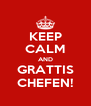 KEEP CALM AND GRATTIS CHEFEN! - Personalised Poster A4 size