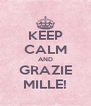 KEEP CALM AND GRAZIE MILLE! - Personalised Poster A4 size