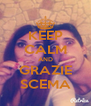 KEEP CALM AND GRAZIE SCEMA - Personalised Poster A4 size