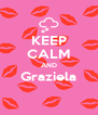 KEEP CALM AND Graziela  - Personalised Poster A4 size