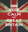KEEP CALM AND GREAT BRITAIN - Personalised Poster A4 size