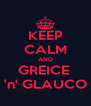 KEEP CALM AND GREICE  'n' GLAUCO - Personalised Poster A4 size