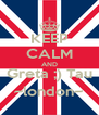 KEEP CALM AND Greta ;) Tau ~london~ - Personalised Poster A4 size