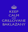 KEEP CALM AND GRILLOVANE BAKLAŻANY - Personalised Poster A4 size