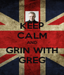 KEEP CALM AND GRIN WITH GREG - Personalised Poster A4 size