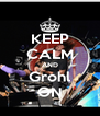 KEEP CALM AND Grohl ON - Personalised Poster A4 size