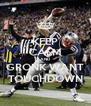 KEEP CALM AND GRONK WANT TOUCHDOWN - Personalised Poster A4 size