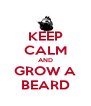KEEP CALM AND GROW A BEARD - Personalised Poster A4 size