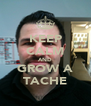 KEEP CALM AND GROW A TACHE - Personalised Poster A4 size