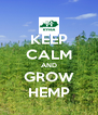 KEEP CALM AND GROW HEMP - Personalised Poster A4 size