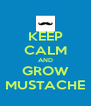 KEEP CALM AND GROW MUSTACHE - Personalised Poster A4 size