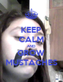 KEEP CALM AND GROW MUSTACHES - Personalised Poster A4 size