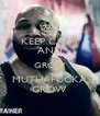 KEEP CALM AND GROW MUTHAFUCKA GROW - Personalised Poster A4 size